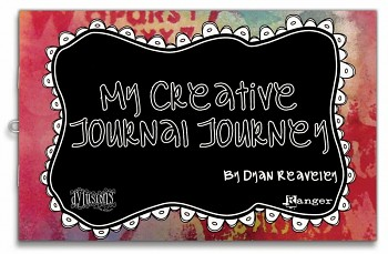My Creative Journal Journey / Dyan Reaveley