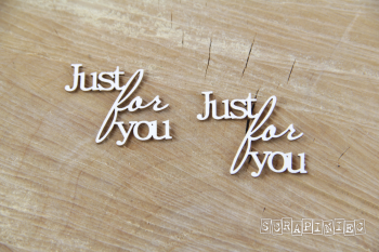 Chipboards - Just for You / 2pcs