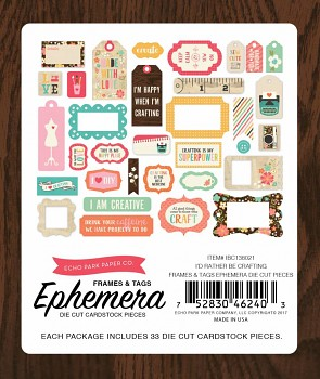 I'd Rather Be Crafting Ephemera Frames & Tags / Papírové výřezy