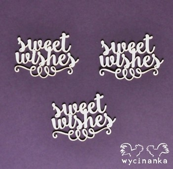 Chipboards - BEST WISHES - nápis Sweet wishes / 3ks