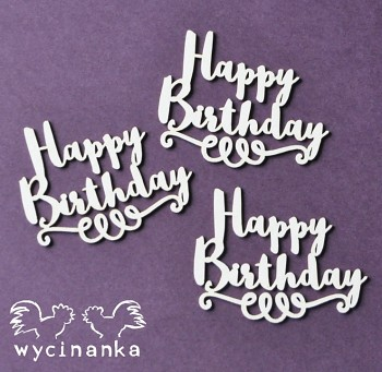 Chipboards - BEST WISHES - nápis Happy Birthday / 3ks