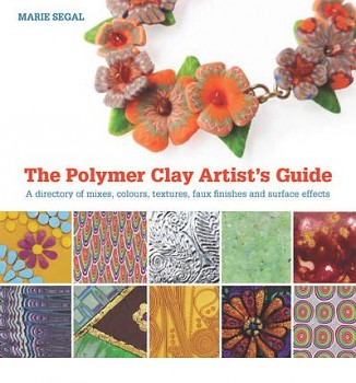 The Polymer Clay Artist's Guide / Marie Segal